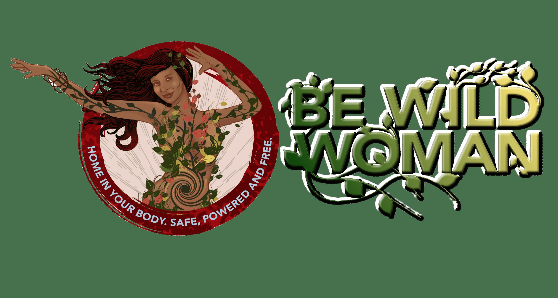 Be Wild Woman